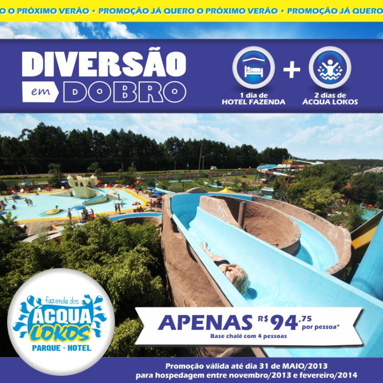 Promoção Diversão em Dobro Ácqua Lokos - Maio /  2013